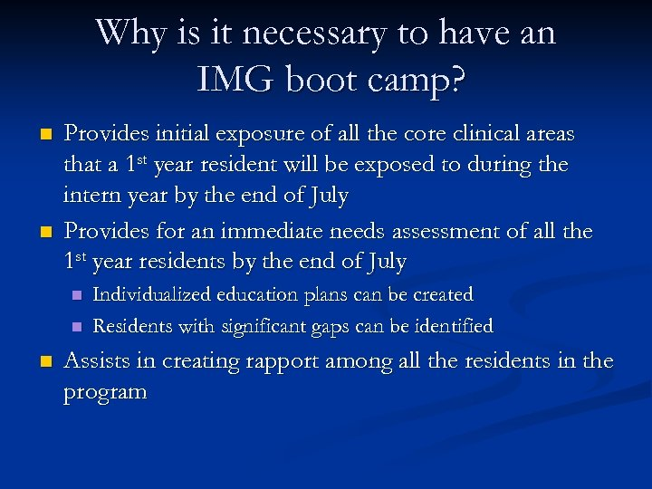 Why is it necessary to have an IMG boot camp? n n Provides initial