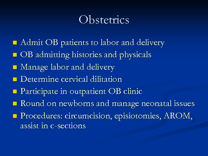 Obstetrics Admit OB patients to labor and delivery n OB admitting histories and physicals