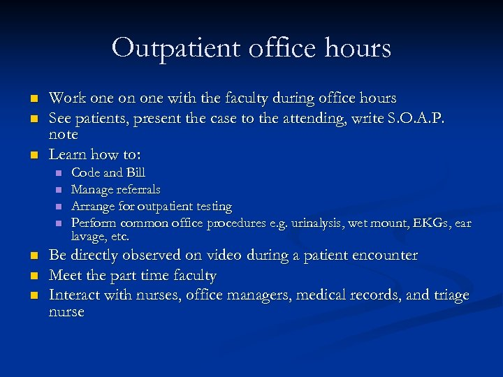 Outpatient office hours n n n Work one on one with the faculty during