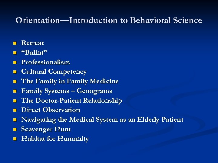"""Orientation—Introduction to Behavioral Science n n n Retreat """"Balint"""" Professionalism Cultural Competency The Family"""