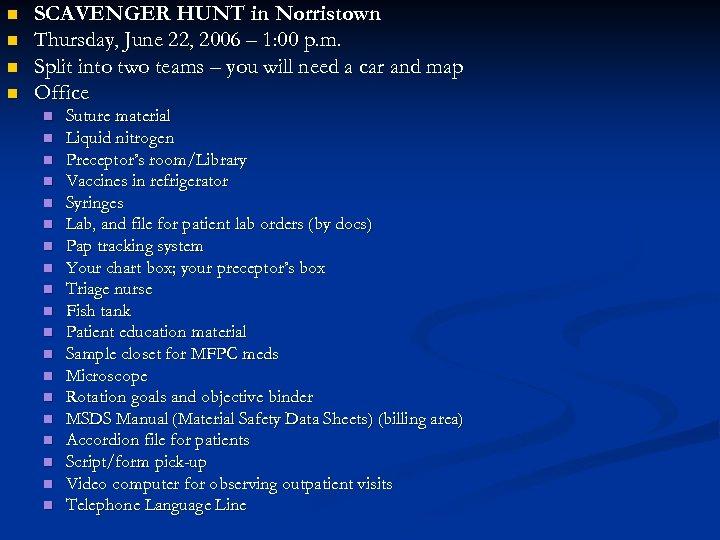 n n SCAVENGER HUNT in Norristown Thursday, June 22, 2006 – 1: 00 p.