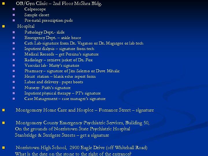 OB/Gyn Clinic – 2 nd Floor Mc. Shea Bldg. n n Colposcope Sample closet