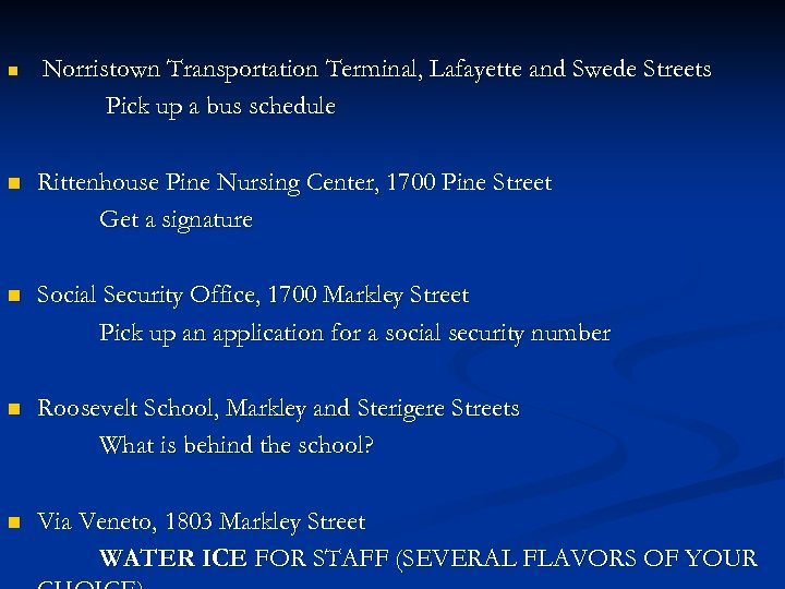 n Norristown Transportation Terminal, Lafayette and Swede Streets Pick up a bus schedule n