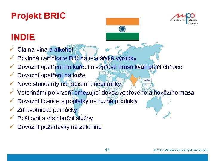 Projekt BRIC INDIE ü ü ü ü ü Cla na vína a alkohol Povinná