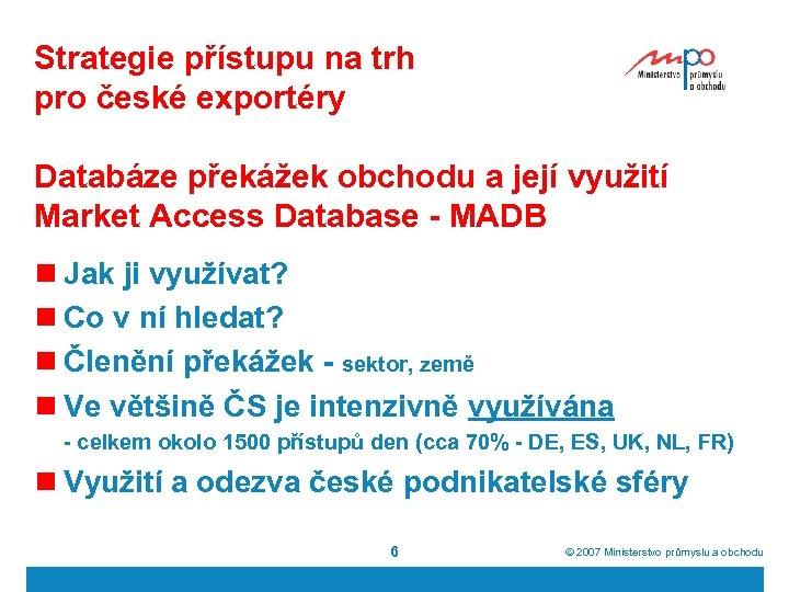 Strategie přístupu na trh pro české exportéry Databáze překážek obchodu a její využití Market