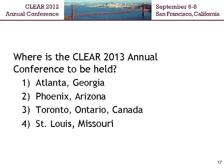 Where is the CLEAR 2013 Annual Conference to be held? 1) Atlanta, Georgia 2)