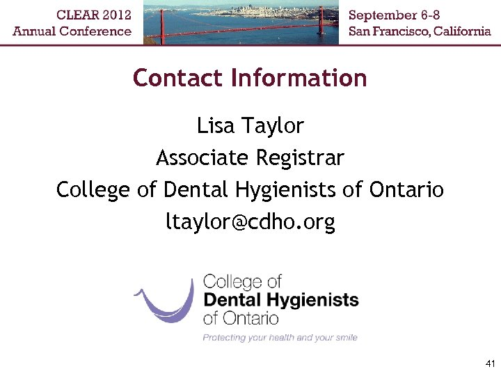 Contact Information Lisa Taylor Associate Registrar College of Dental Hygienists of Ontario ltaylor@cdho. org