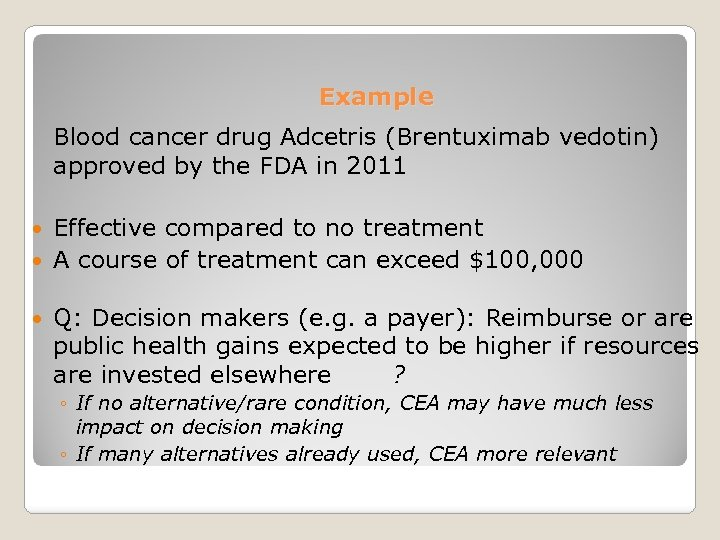 Example Blood cancer drug Adcetris (Brentuximab vedotin) approved by the FDA in 2011 Effective