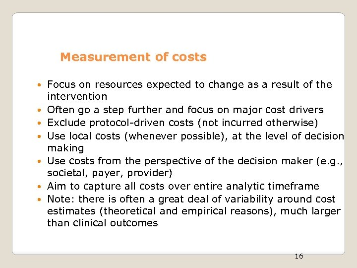 Measurement of costs Focus on resources expected to change as a result of the