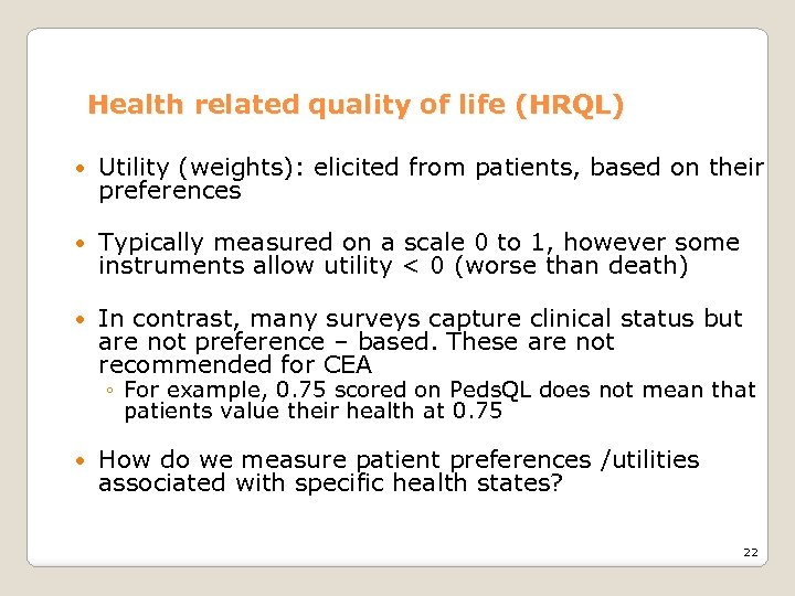 Health related quality of life (HRQL) Utility (weights): elicited from patients, based on their