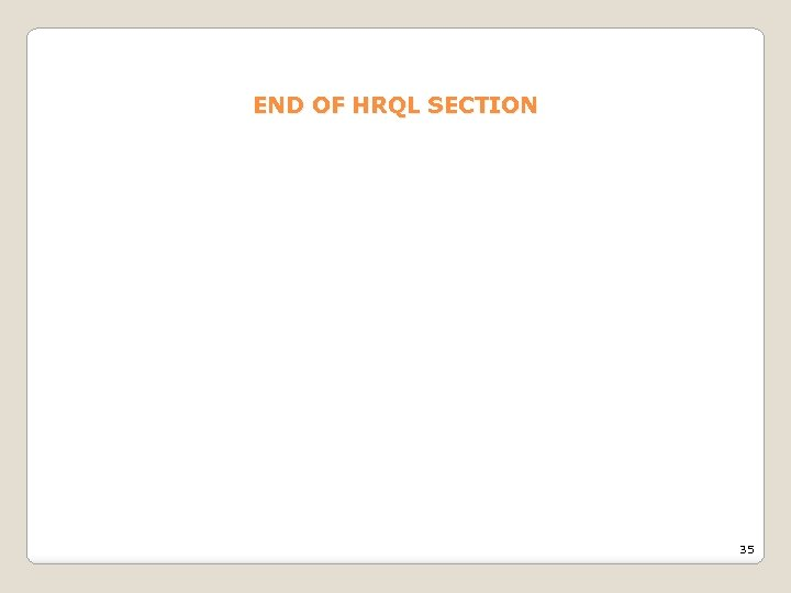 END OF HRQL SECTION 35
