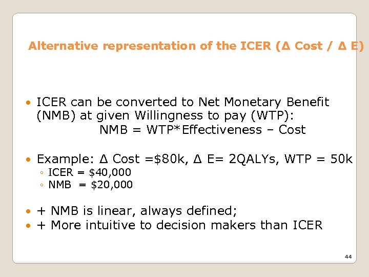 Alternative representation of the ICER (Δ Cost / Δ E) ICER can be converted