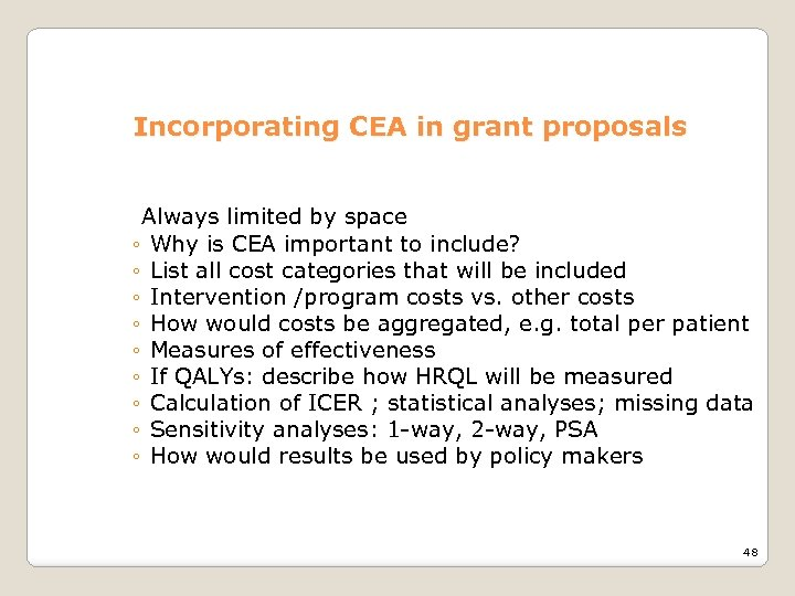 Incorporating CEA in grant proposals Always limited by space ◦ Why is CEA important