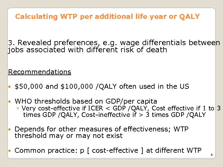 Calculating WTP per additional life year or QALY 3. Revealed preferences, e. g. wage