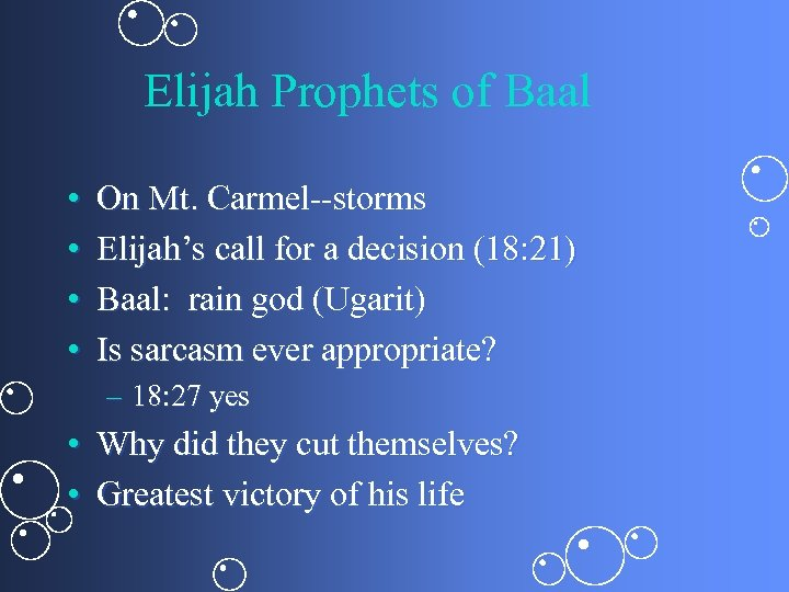 Elijah Prophets of Baal • • On Mt. Carmel--storms Elijah's call for a decision