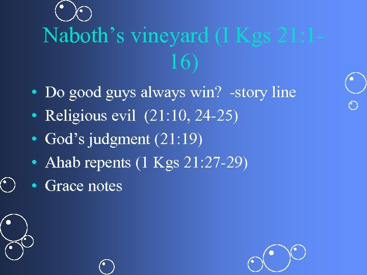 Naboth's vineyard (I Kgs 21: 116) • • • Do good guys always win?