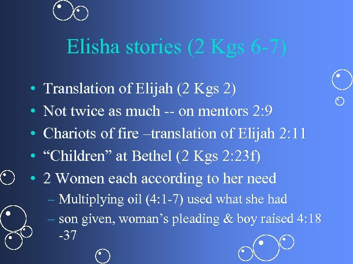 Elisha stories (2 Kgs 6 -7) • • • Translation of Elijah (2 Kgs