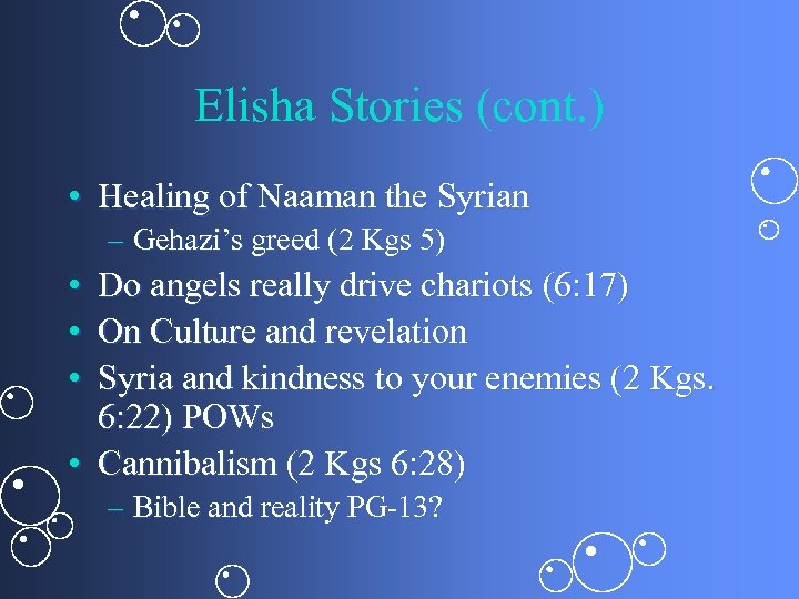 Elisha Stories (cont. ) • Healing of Naaman the Syrian – Gehazi's greed (2