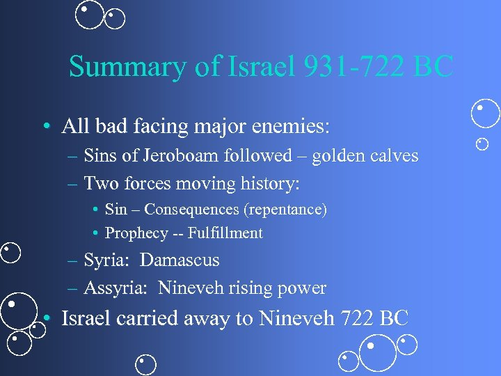 Summary of Israel 931 -722 BC • All bad facing major enemies: – Sins