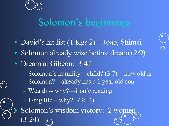 Solomon's beginnings • David's hit list (1 Kgs 2)—Joab, Shimei • Solomon already wise