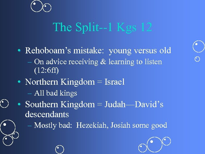 The Split--1 Kgs 12 • Rehoboam's mistake: young versus old – On advice receiving