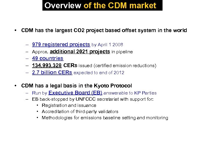 Overview of the CDM market • CDM has the largest CO 2 project based