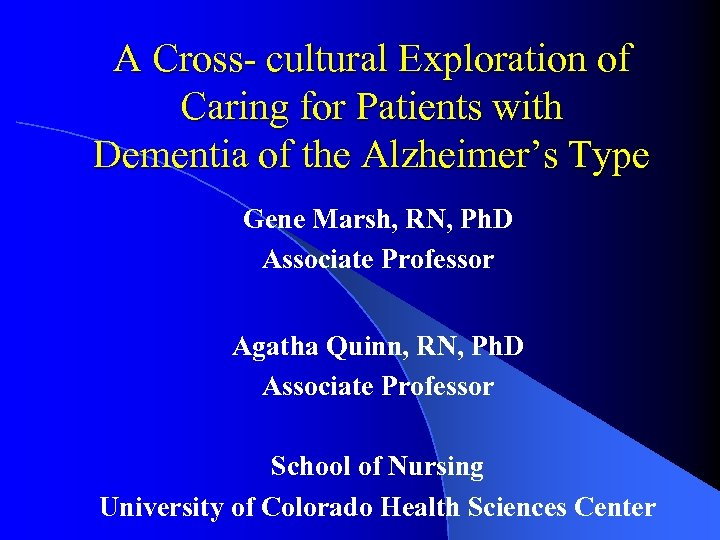 A Cross- cultural Exploration of Caring for Patients with Dementia of the Alzheimer's Type