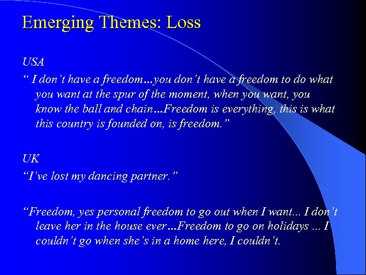 "Emerging Themes: Loss USA "" I don't have a freedom…you don't have a freedom"