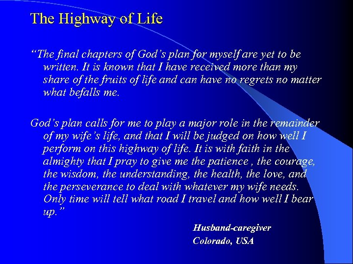 "The Highway of Life ""The final chapters of God's plan for myself are yet"