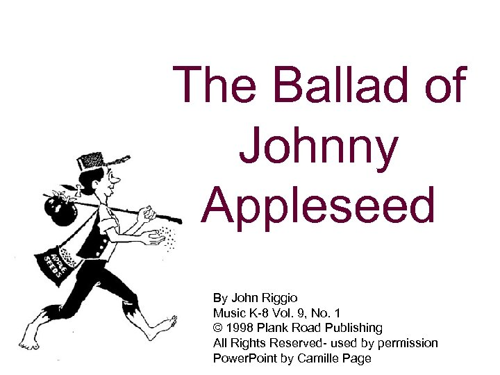 The Ballad of Johnny Appleseed By John Riggio Music K-8 Vol. 9, No. 1