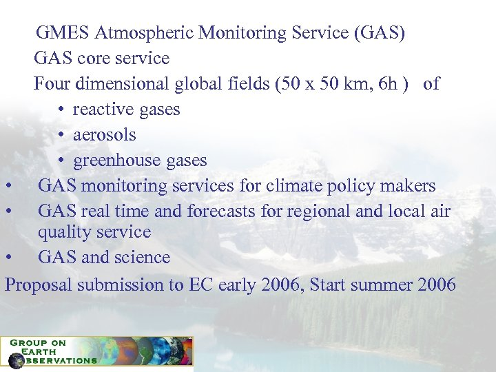 GMES Atmospheric Monitoring Service (GAS) GAS core service Four dimensional global fields (50 x