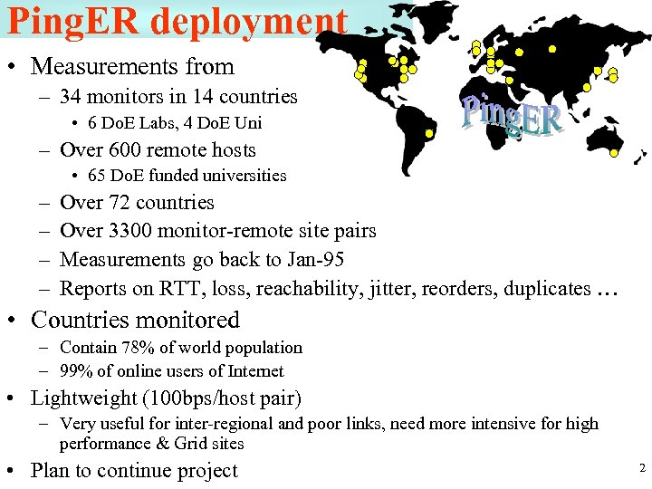Ping. ER deployment • Measurements from – 34 monitors in 14 countries • 6