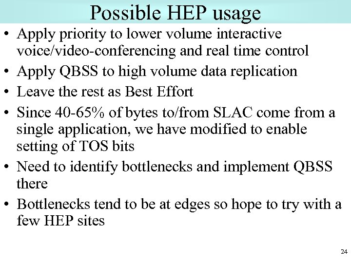 Possible HEP usage • Apply priority to lower volume interactive voice/video-conferencing and real time