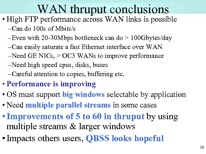 WAN thruput conclusions • High FTP performance across WAN links is possible –Can do