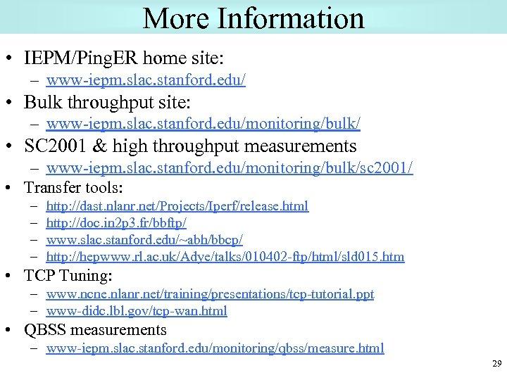 More Information • IEPM/Ping. ER home site: – www-iepm. slac. stanford. edu/ • Bulk