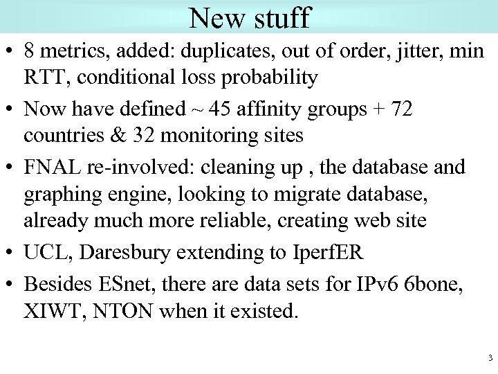 New stuff • 8 metrics, added: duplicates, out of order, jitter, min RTT, conditional