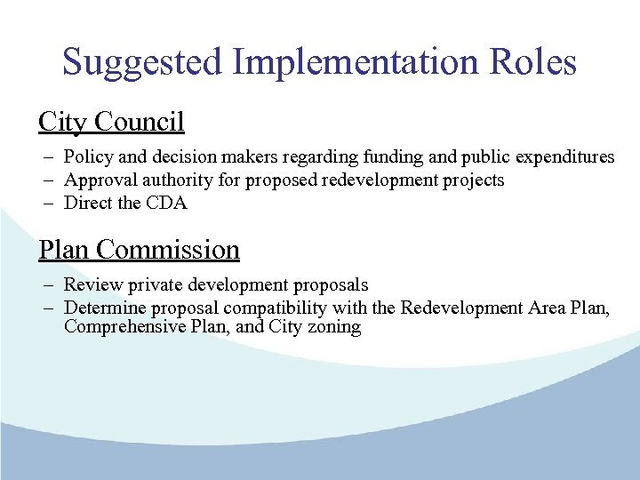 Suggested Implementation Roles City Council – Policy and decision makers regarding funding and public