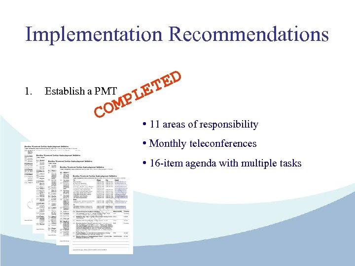 Implementation Recommendations 1. Establish a PMT ED T OM C LE P • 11
