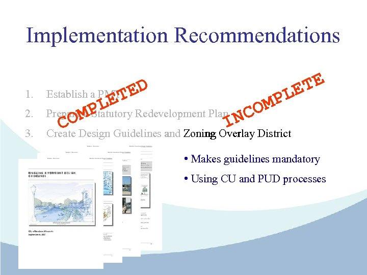 Implementation Recommendations ET L ED 1. Establish a PMT 2. Prepare a Statutory Redevelopment