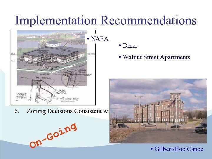 Implementation Recommendations • NAPA 1. • Diner Establish a PMT 2. • Walnut Street