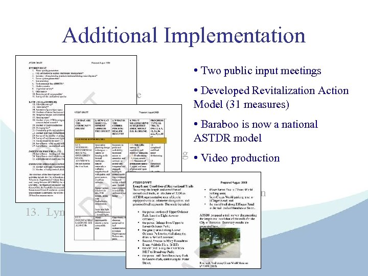 Additional Implementation • Two public input meetings 7. Alliant Site Purchase 8. Environmental Assessment