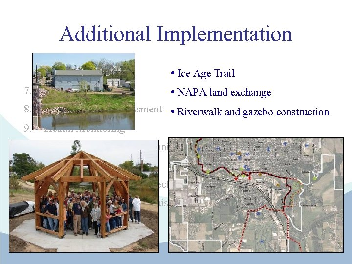 Additional Implementation • Ice Age Trail 7. Alliant Site Purchase 8. Environmental Assessment •