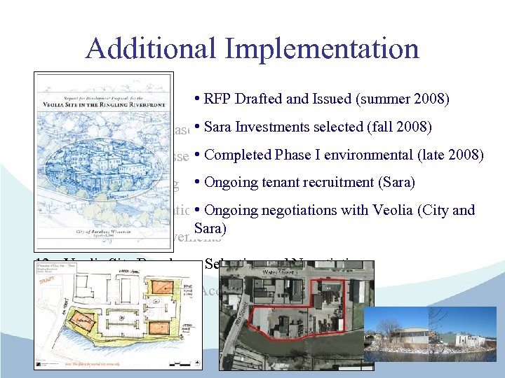 Additional Implementation • RFP Drafted and Issued (summer 2008) 7. Alliant Site Purchase •