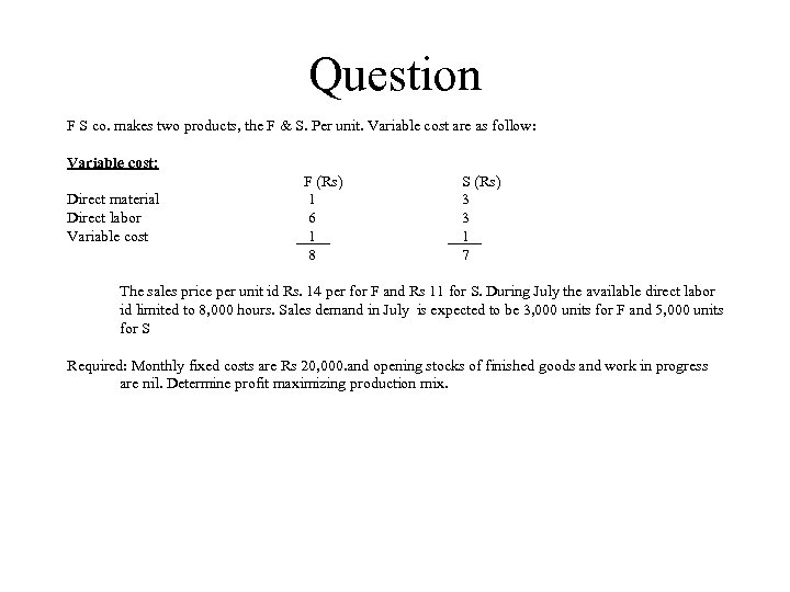 Question F S co. makes two products, the F & S. Per unit. Variable