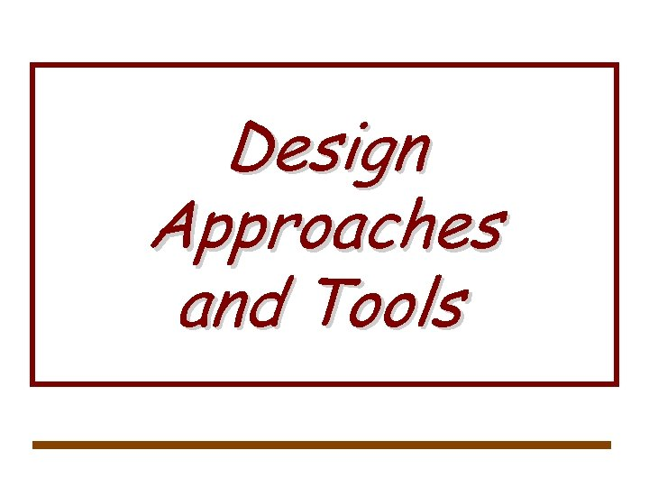 Design Approaches and Tools