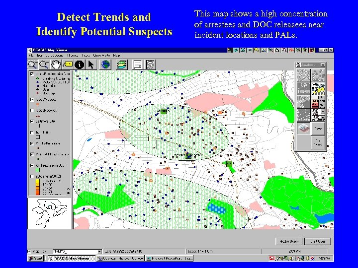 Detect Trends and Identify Potential Suspects This map shows a high concentration of arrestees