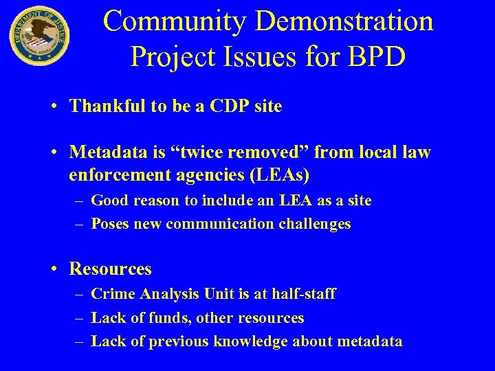 Community Demonstration Project Issues for BPD • Thankful to be a CDP site •