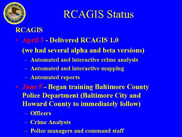 RCAGIS Status RCAGIS • April 3 - Delivered RCAGIS 1. 0 (we had several