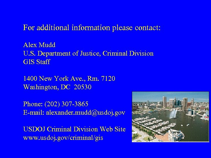 For additional information please contact: Alex Mudd U. S. Department of Justice, Criminal Division