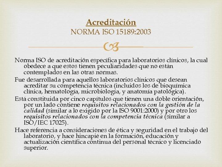 Acreditación NORMA ISO 15189: 2003 Norma ISO de acreditación específica para laboratorios clínicos, la